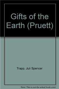 Gifts of the Earth (The Pruett Series): Juli Spencer, Trapp