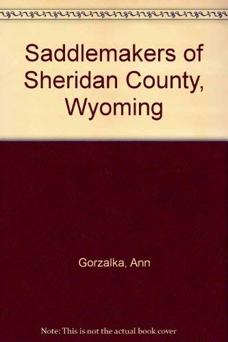 9780871086341: Saddlemakers of Sheridan County, Wyoming