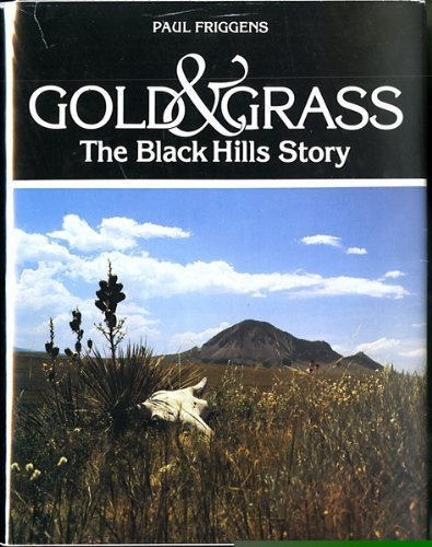 Gold and Grass: The Black Hills Story (The Pruett Series): Paul, Friggens