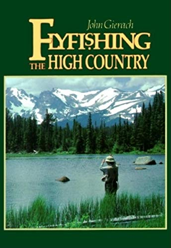 Flyfishing the High Country (The Pruett Series) (087108662X) by Gierach, John