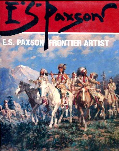9780871086631: E.S. Paxson: Frontier Artist