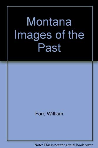 9780871086662: Montana Images of the Past