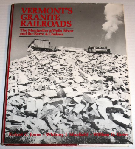 9780871086952: Vermont's Granite Railroads: The Montpelier and Wells River and the Barre and Chelsea