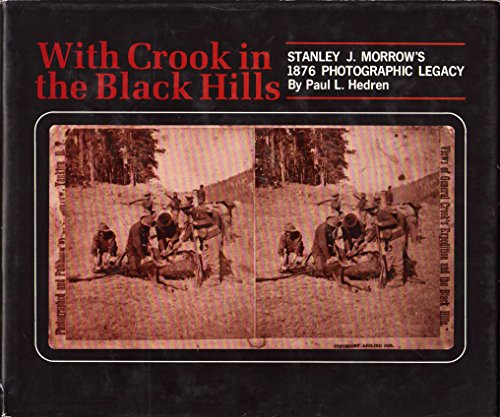 9780871087003: With Crook in the Black Hills: Stanley J. Morrow's 1876 Photographic Legacy