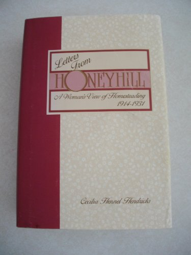 Letters from Honeyhill : A Woman's View: Cecilia H. Hendricks