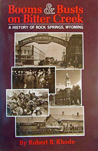 9780871087195: Booms & Busts on Bitter Creek: A History of Rock Springs, Wyoming