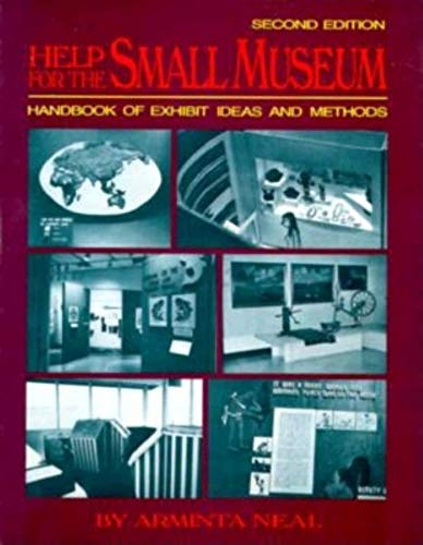 9780871087201: Help for the Small Museum: Handbook of Exhibit Ideas and Methods (The Pruett Series)