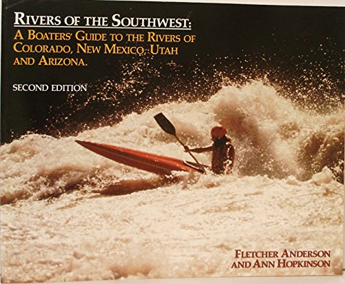 Rivers of the Southwest: A Boater's Guide: Ann Hopkinson, Fletcher