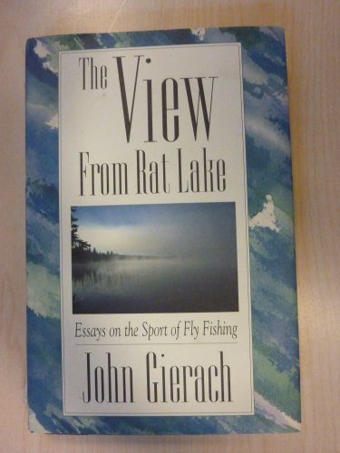 THE View from Rat Lake (The Pruett Series) (087108743X) by Gierach, John