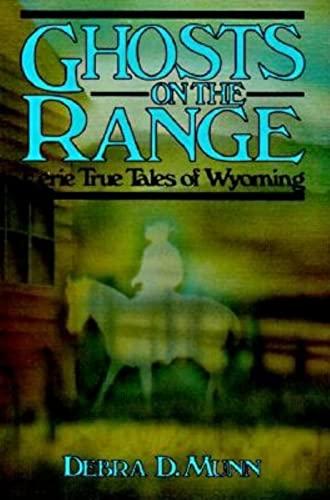 Ghosts on the Range: Eerie True Tales of Wyoming (The Pruett Series): Munn Debra D
