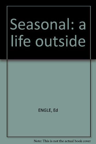 Seasonal: A Life Outside