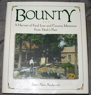 Bounty: A Harvest of Food Lore and: Anderson, Janet Alm