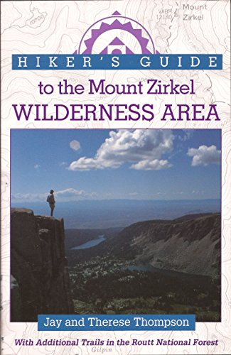 Hiker's Guide to the Mount Zirkel Wilderness: Therese, Thompson, Therse,