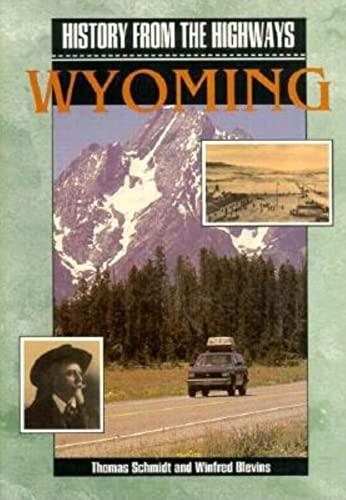 9780871088338: History from the Highways: Wyoming (The Pruett Series)