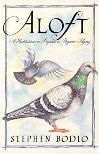 9780871088376: Aloft: A Meditation on Pigeons and Pigeon-Flying (The Pruett Series)