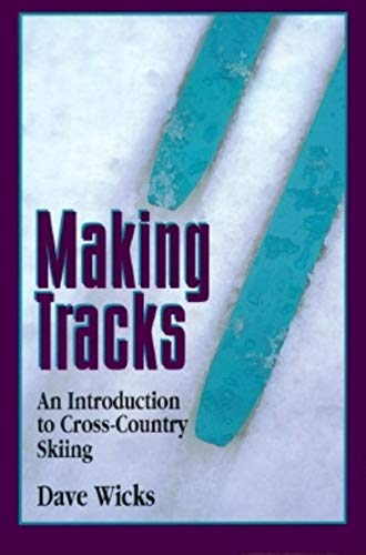 9780871088499: Making Tracks: An Introduction to Cross-Country Skiing (The Pruett Series)