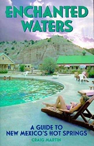 9780871088918: Enchanted Waters: A Guide to New Mexico's Hot Springs (The Pruett Series)