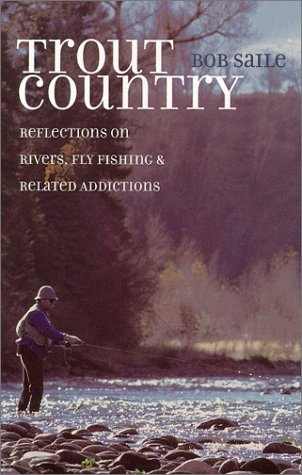 Trout Country: Saile, Bob
