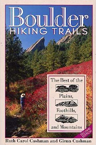 9780871089076: Boulder Hiking Trails: The Best of the Plains, Foothills, and Mountains (The Pruett Series)