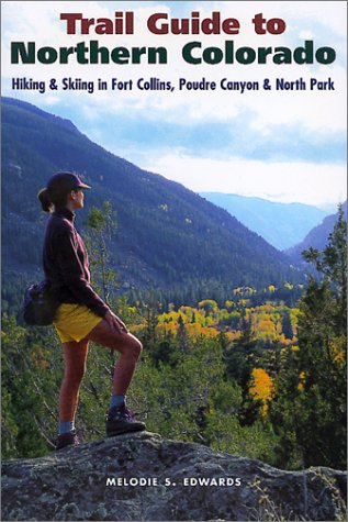 9780871089106: Trail Guide to Northern Colorado: Hiking & Skiing in Fort Collins, Poudre Canyon & North Park (The Pruett Series)