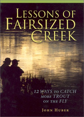 9780871089175: Lessons of Fairsized Creek: 12 Ways to Catch More Trout on the Fly (Pruett)