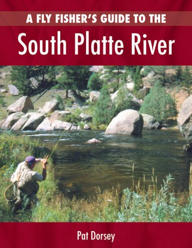 9780871089366: A Fly Fishers Guide to the South Platte River: A Comprehensive Guide to Fly-Fishing the South Platte Watershed (The Pruett Series)