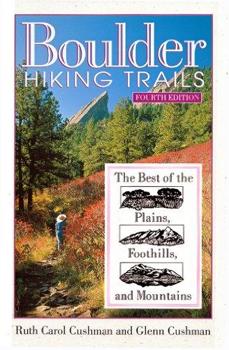 9780871089403: Boulder Hiking Trails: The Best of the Plains, Foothills, and Mountains, Fourth Edition