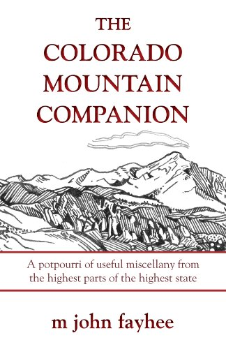 The Colorado Mountain Companion: A Potpourri of: Fayhee, Mr. M.