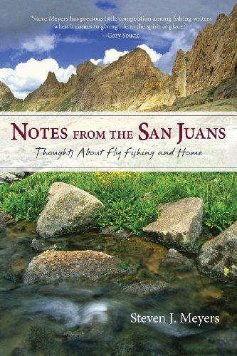9780871089700: Notes from the San Juans: Thoughts about Fly Fishing and Home (The Pruett Series)