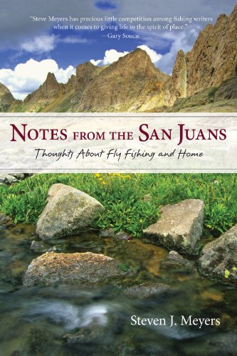 9780871089854: Notes from the San Juans: Thoughts about Fly Fishing and Home (The Pruett Series)
