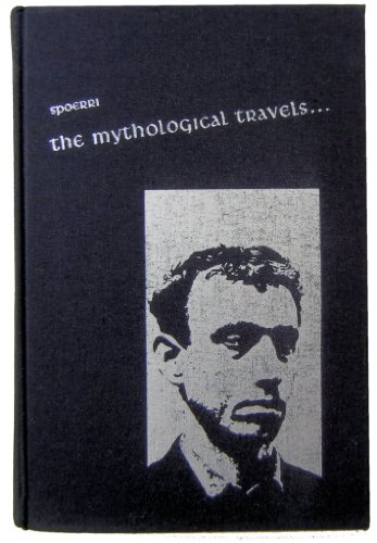 Mythological Travels of a Modern Sir John Mandeville.: SPOERRI, Daniel.