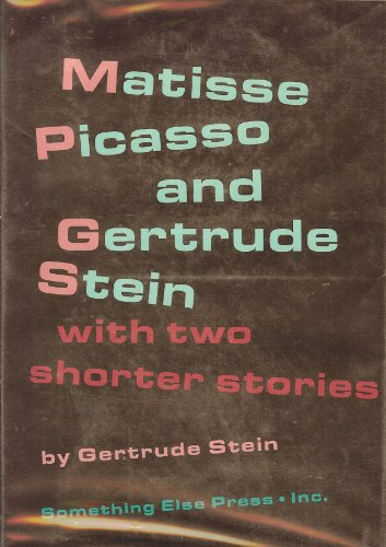 9780871100856: Matisse Picasso and Gertrude Stein With Two Shorter Stories