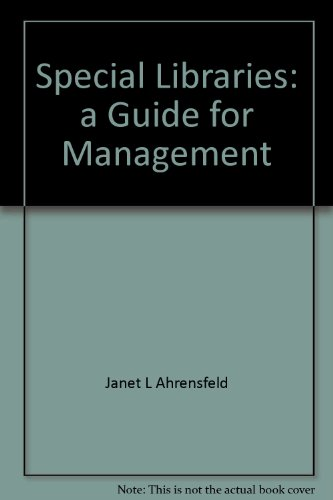 9780871112583: Special libraries: A guide for management