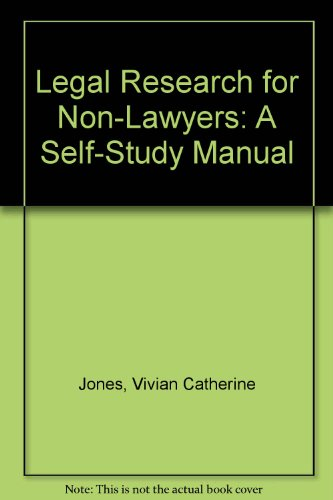 Legal Research for Non-Lawyers: A Self-Study Manual: Vivian Catherine Jones