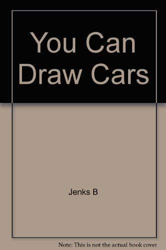 You Can Draw Cars: Jenks, Bill; Denker,