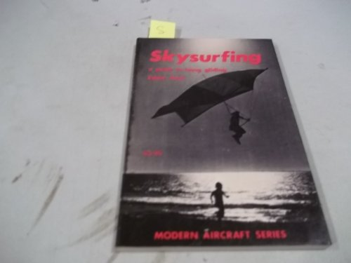 9780871120694: Skysurfing: A Guide to Hang Gliding