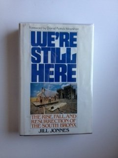 9780871130204: We're still here: The rise, fall, and resurrection of the South Bronx