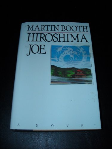 Hiroshima Joe (Plus SIGNED LETTER): Booth, Martin