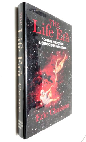 9780871130624: The Life Era: Cosmic Selection and Conscious Evolution (Evolutionary synthesis series)