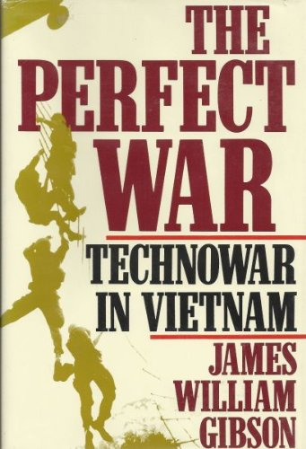 THE PERFECT WAR Technowar in Vietnam