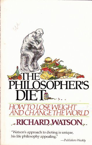 9780871130792: The Philosopher's Diet: How to Lose Weight and Change the World