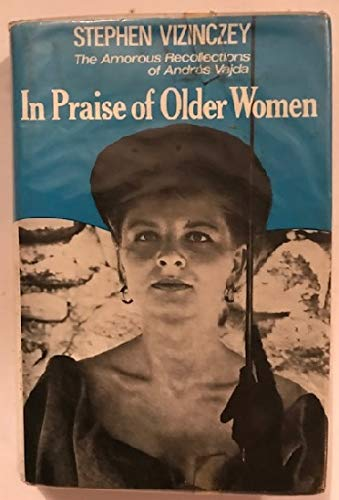 9780871130839: In praise of older women: The amorous recollections of Andras Vajda
