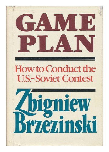 9780871130846: Game Plan: A Geostrategic Framework for the Conduct of the U.S.-Soviet Contest