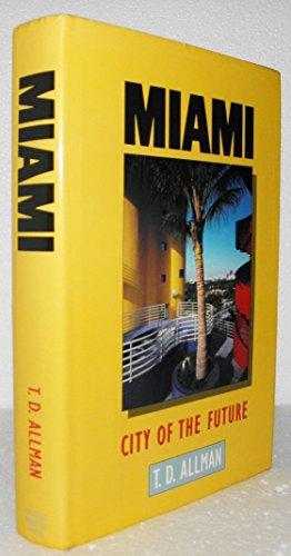 9780871131027: Miami: City of the Future