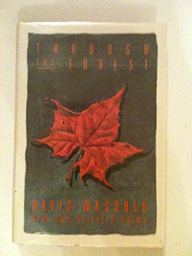 THROUGH THE FOREST. New and Selected Poems, 1977-1987: Wagoner, David