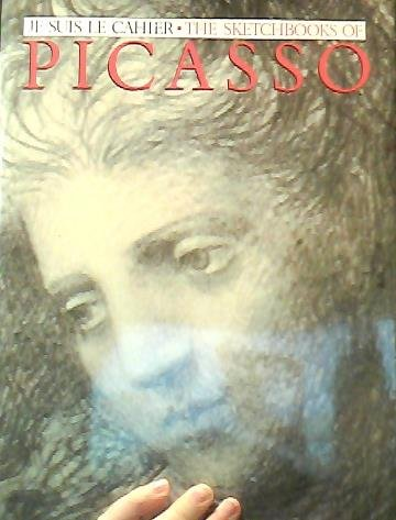 Je Suis Le Cahier: The Sketchbooks of Picasso: Glimcher, Arnold and Marc; Editors