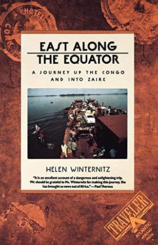 East Along the Equator: A Journey up: Winternitz, Helen
