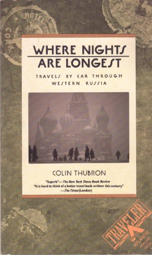 Where Nights Are Longest: Travels by Car: Thubron, Colin
