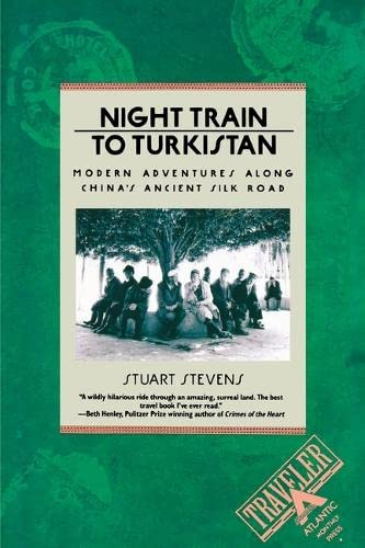 Night Train to Turkistan: Modern Adventures along China's Ancient Silk Road (Traveler Series)