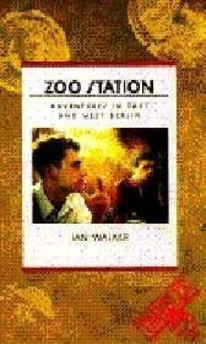 9780871131973: Zoo Station: Adventures in East and West Berlin